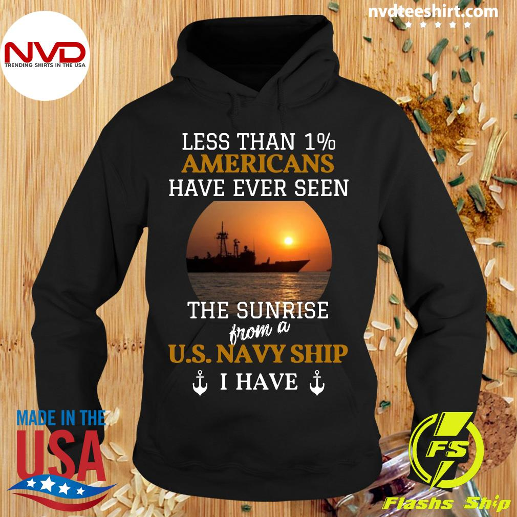Official Less Than 1% Americans Have Ever Seen The Sunrise From A Us Navy Ship I Have T-s Hoodie
