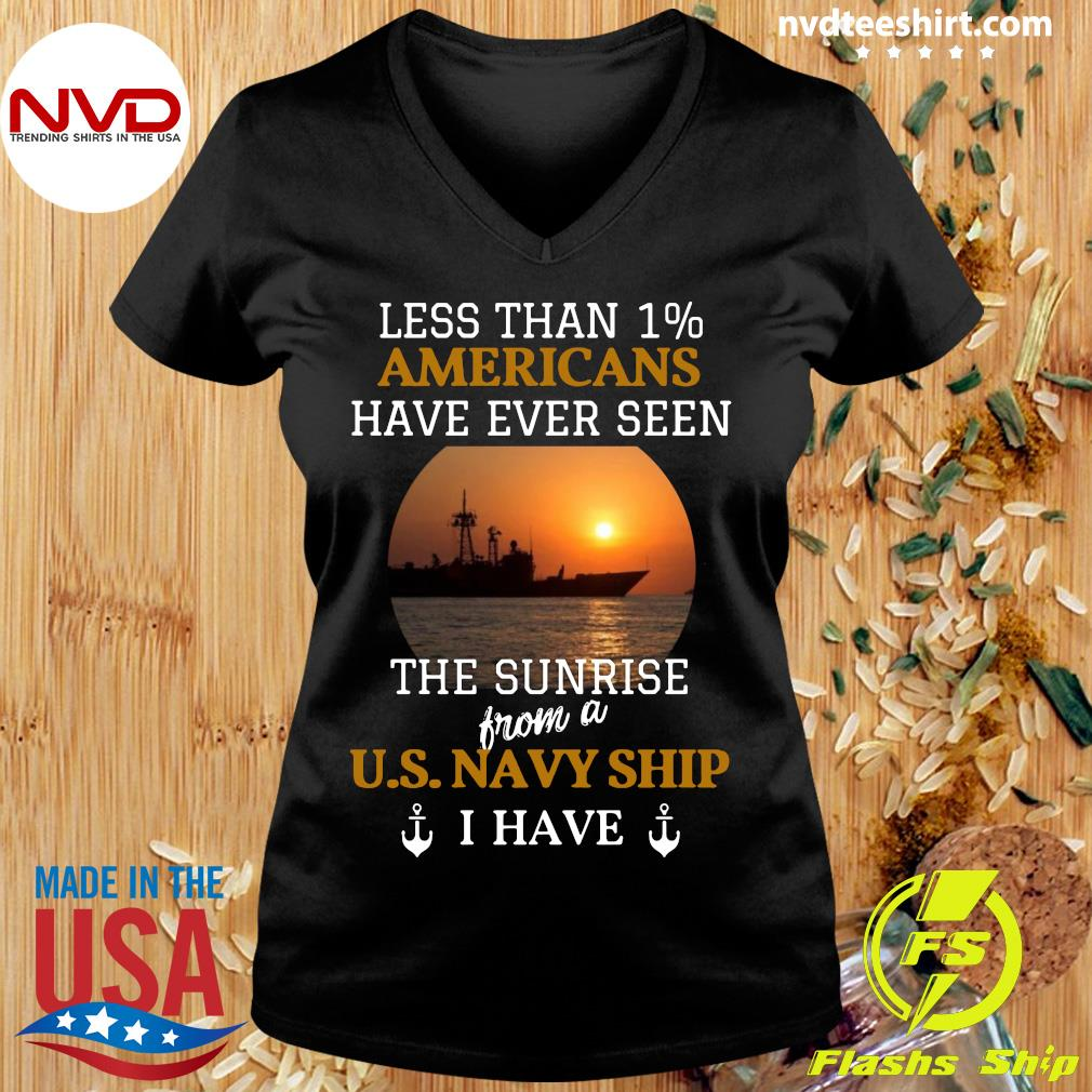 Official Less Than 1% Americans Have Ever Seen The Sunrise From A Us Navy Ship I Have T-s Ladies tee