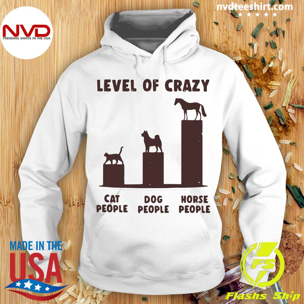 Official Level Of Crazy Horse Dog Cat People T-s Hoodie