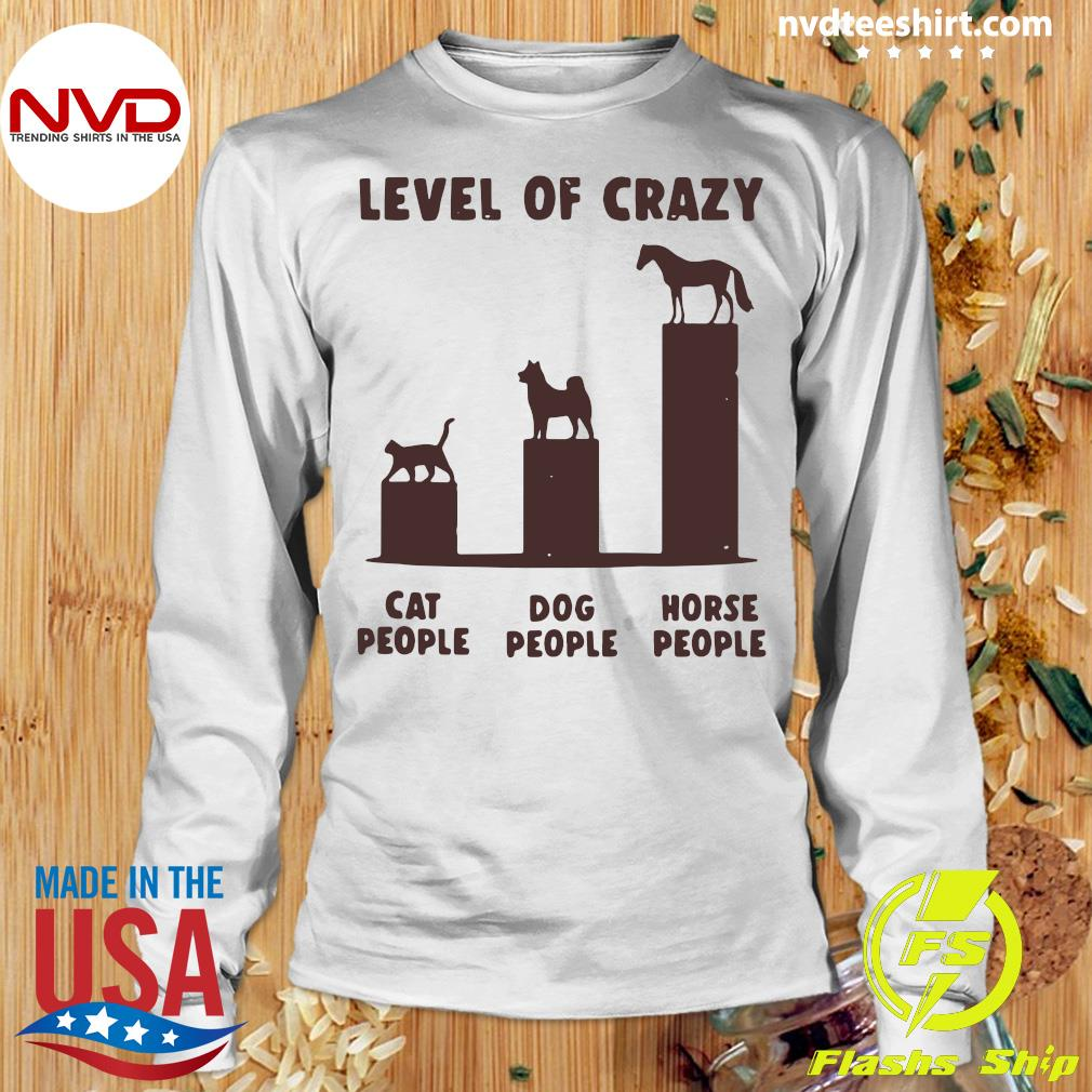 Official Level Of Crazy Horse Dog Cat People T-s Longsleeve