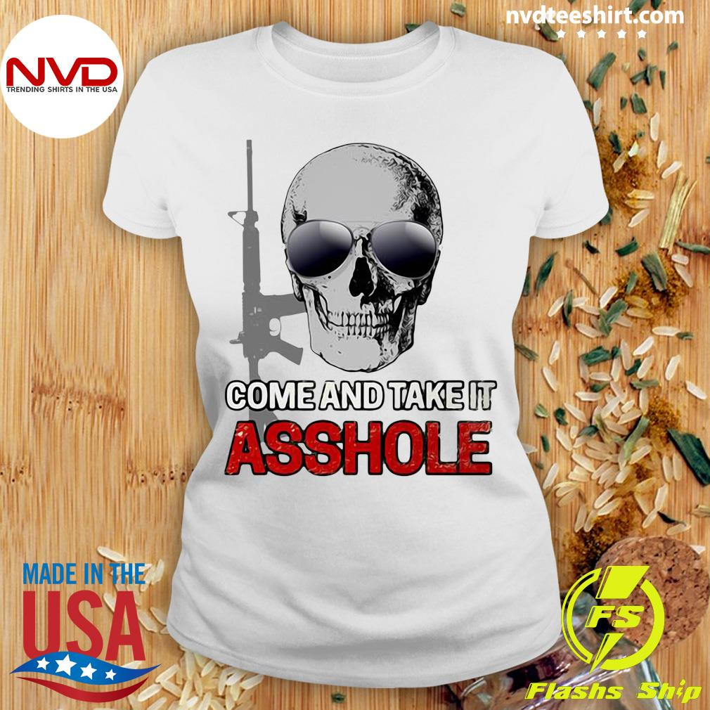 Official Libertarian Come And Take It Asshole T-s Ladies tee