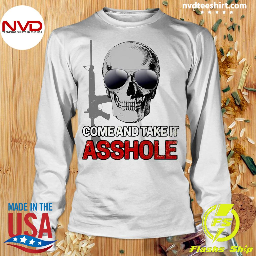 Official Libertarian Come And Take It Asshole T-s Longsleeve