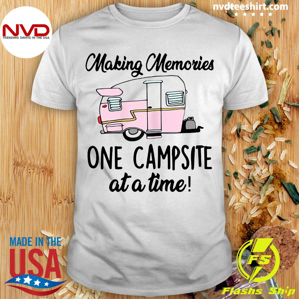 Official Making Memories One Campsite At A Time Outdoor Camp Fire T-shirt
