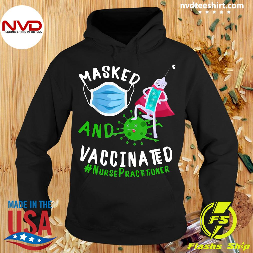 Official Masked Face Mask And Vaccinated Nurse Practitioner NP T-s Hoodie