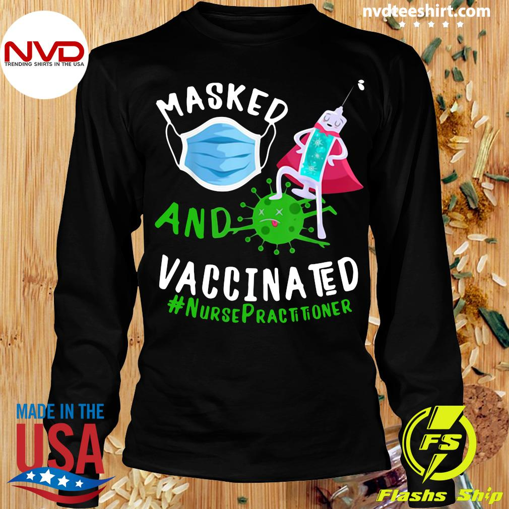 Official Masked Face Mask And Vaccinated Nurse Practitioner NP T-s Longsleeve