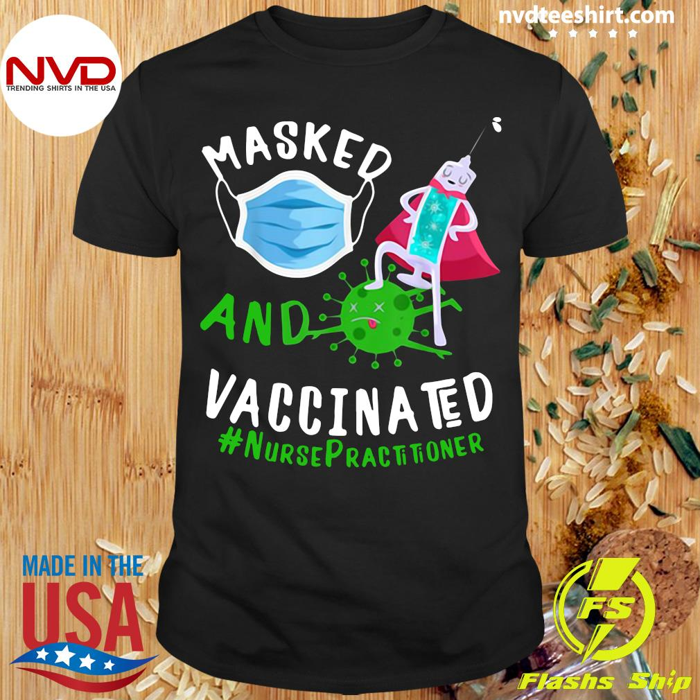 Official Masked Face Mask And Vaccinated Nurse Practitioner NP T-shirt