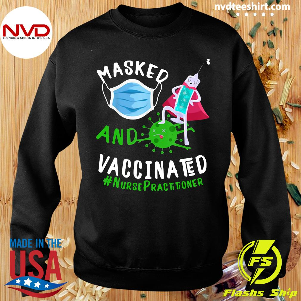 Official Masked Face Mask And Vaccinated Nurse Practitioner NP T-s Sweater