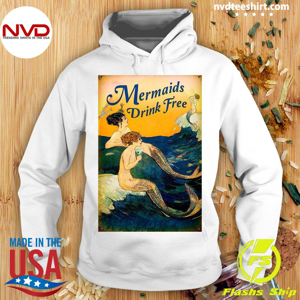 Official Mermaids Drink Free T-s Hoodie