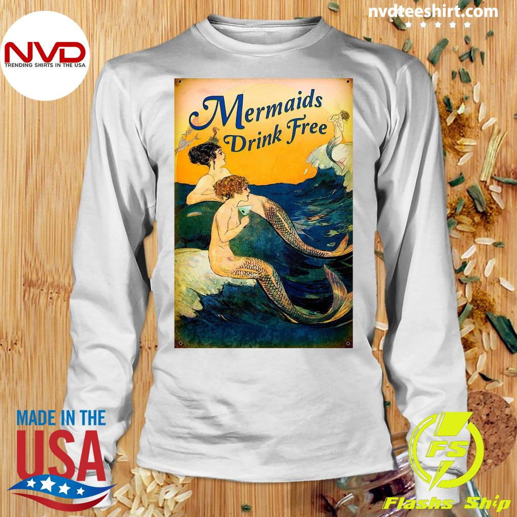 Official Mermaids Drink Free T-s Longsleeve
