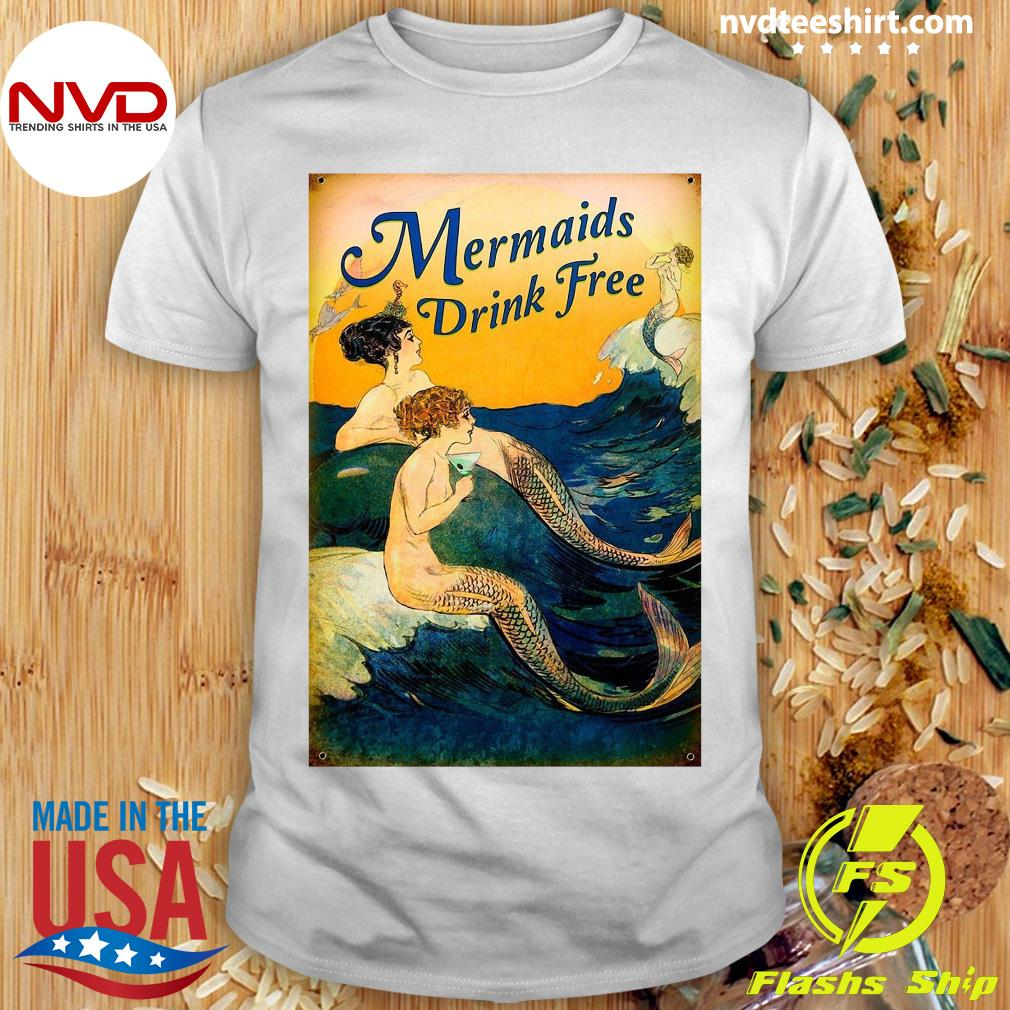 Official Mermaids Drink Free T-shirt