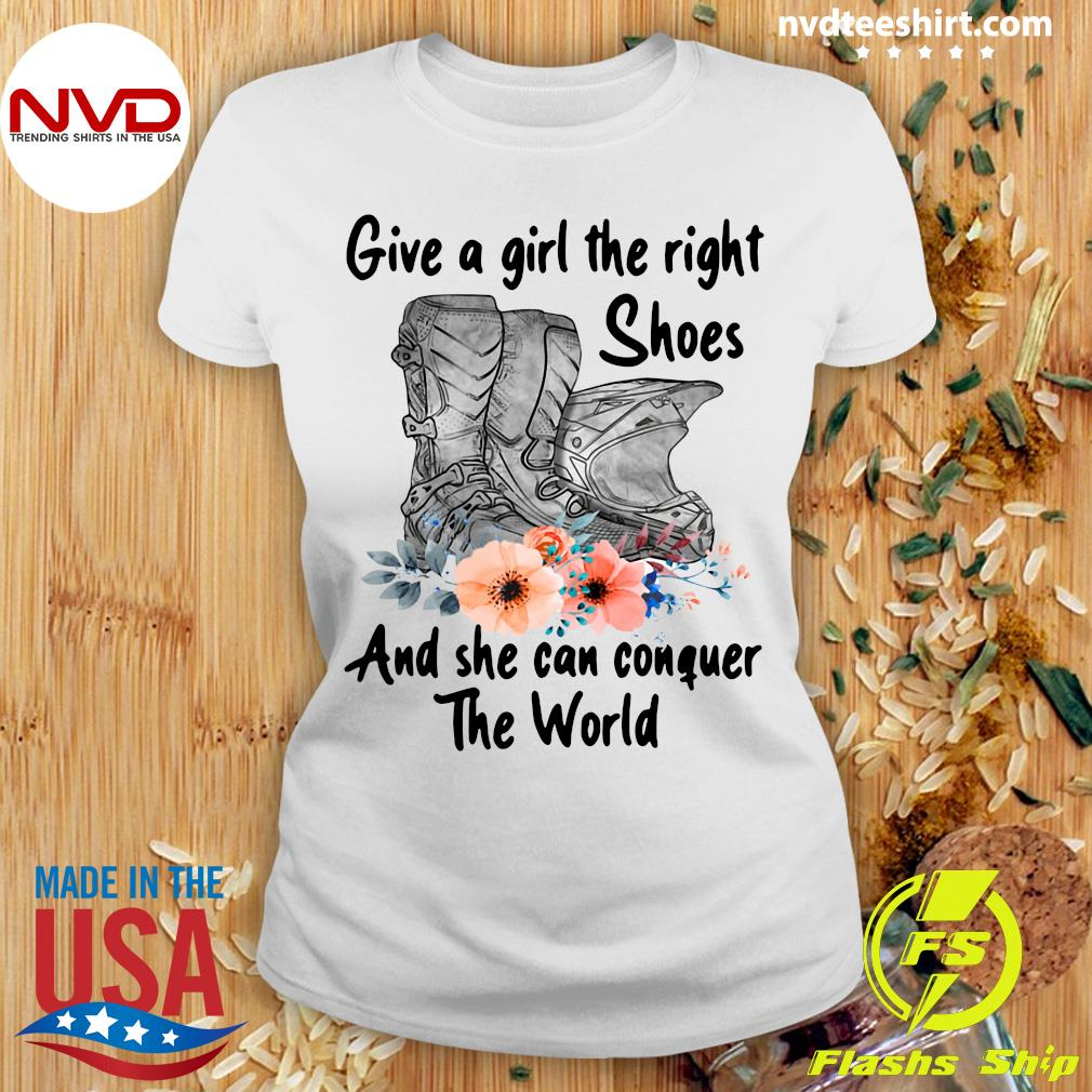 Official Motocross Flower Give A Girl The Right Shoes And She Can Conquer The World T-s Ladies tee
