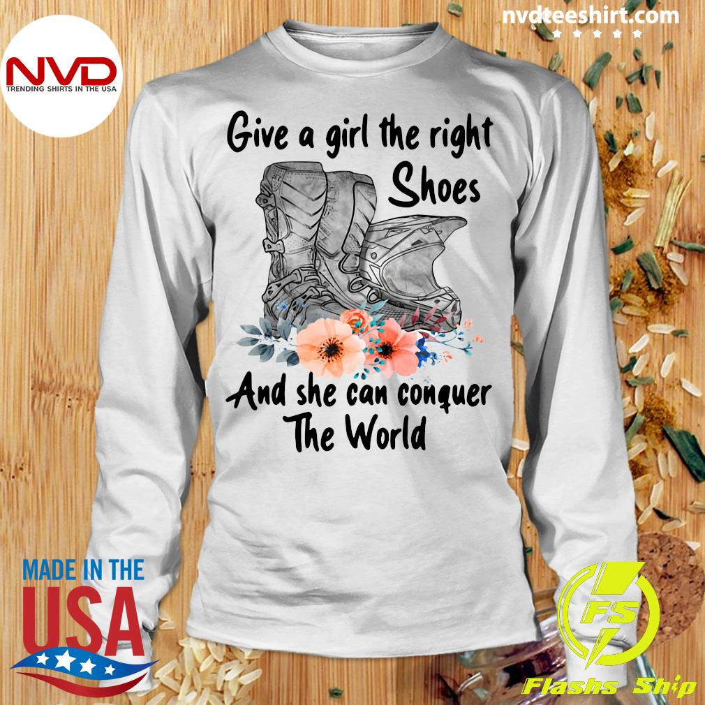 Official Motocross Flower Give A Girl The Right Shoes And She Can Conquer The World T-s Longsleeve
