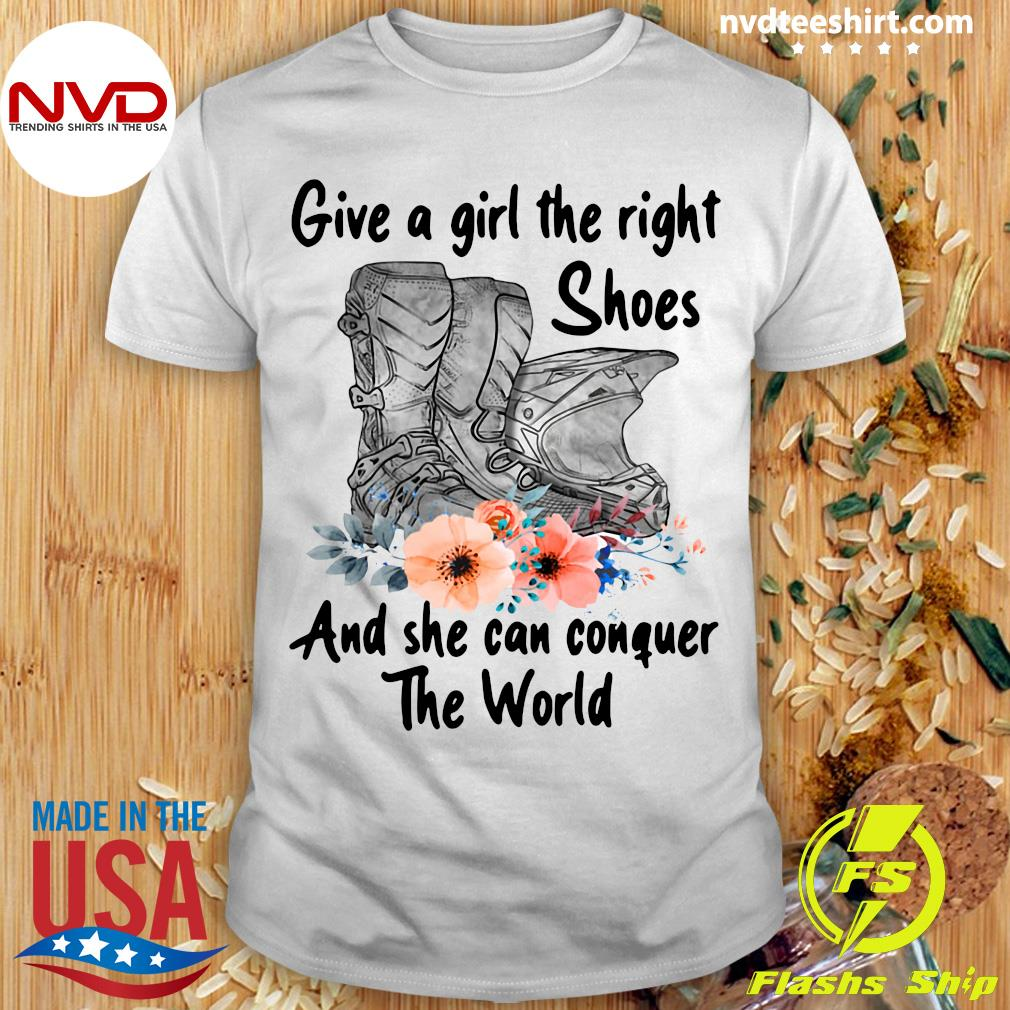 Official Motocross Flower Give A Girl The Right Shoes And She Can Conquer The World T-shirt