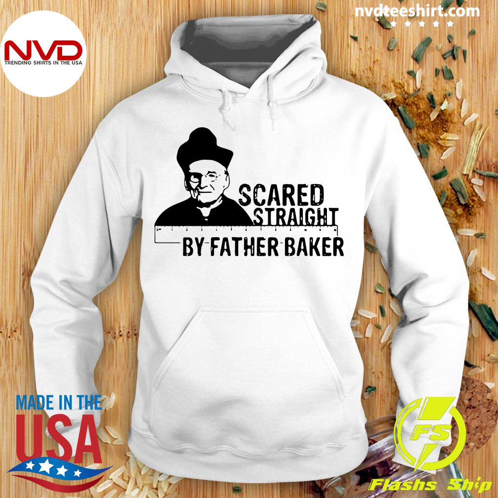 Official Nelson Baker Scared Straight By Father Baker T-s Hoodie