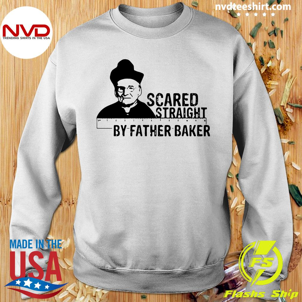 Official Nelson Baker Scared Straight By Father Baker T-s Sweater