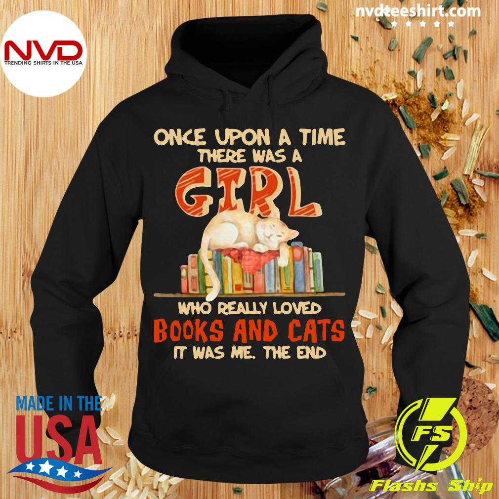 Official Once Upon A Time There Were A Girl Who Really Loved Books And Cats It Was Me The End T-s Hoodie