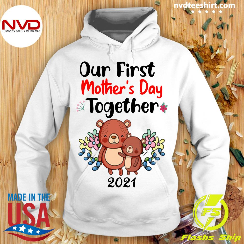Official Our First Mother's Day Together 2021 T-s Hoodie