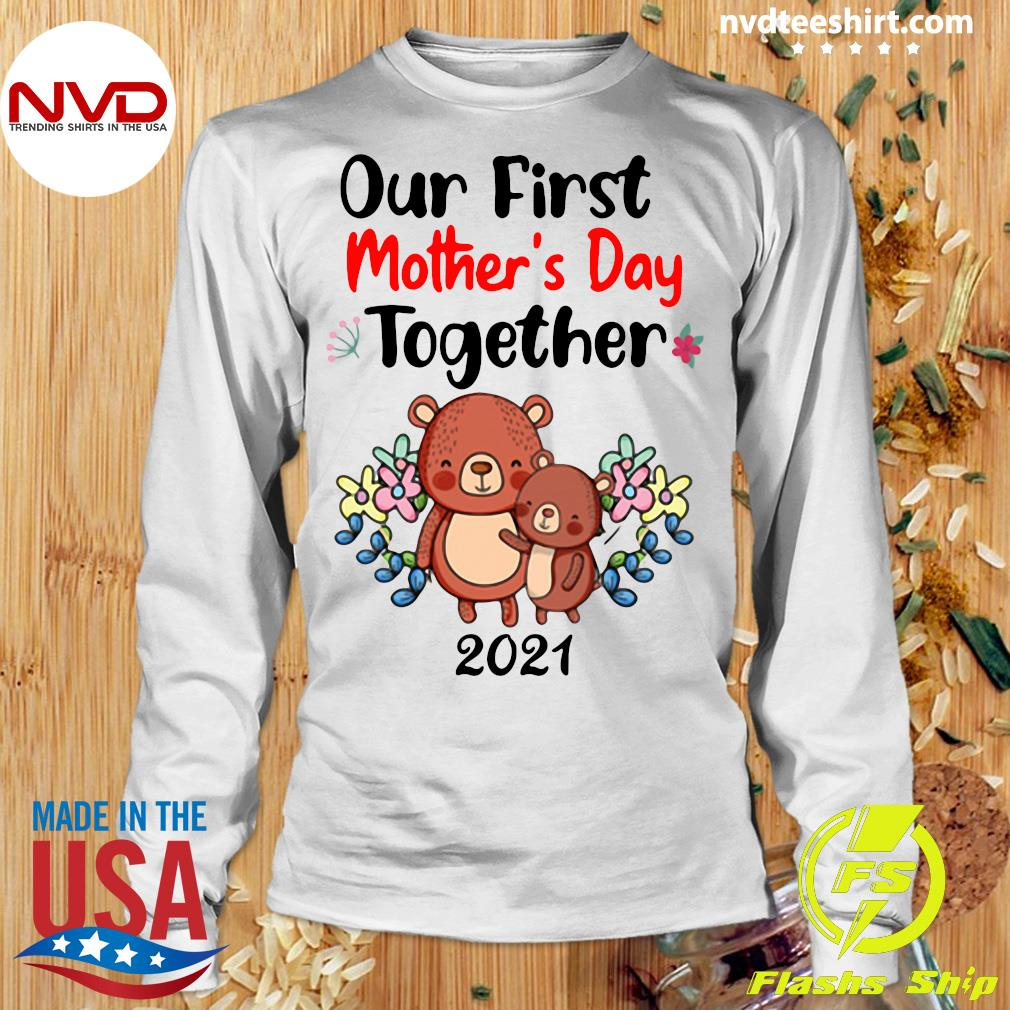 Official Our First Mother's Day Together 2021 T-s Longsleeve