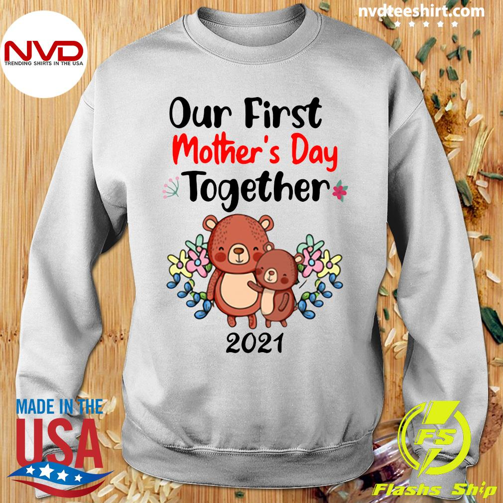 Official Our First Mother's Day Together 2021 T-s Sweater