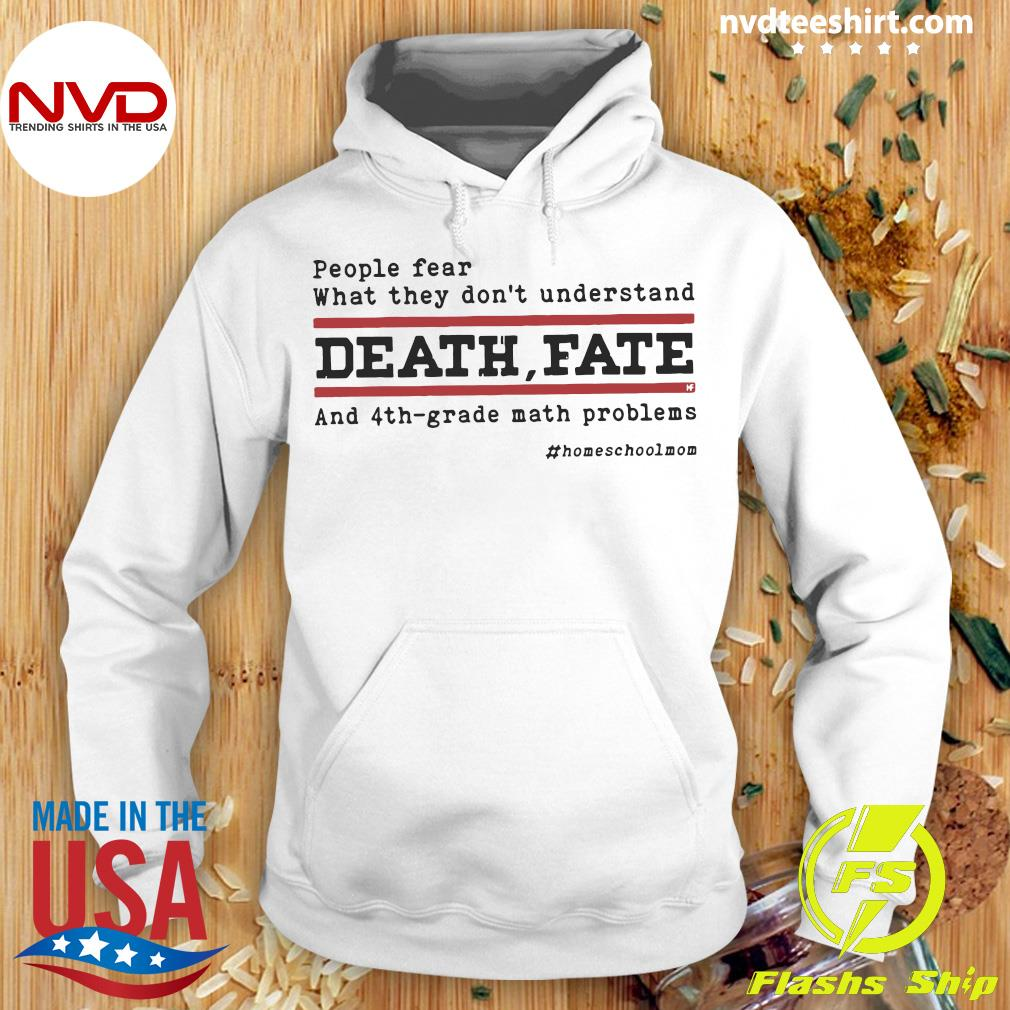 Official People Fear What They Don't Understand Death Fate And 4th-grade math problems T-s Hoodie
