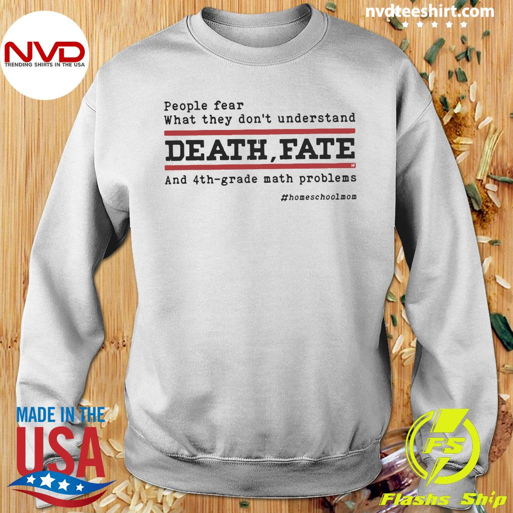 Official People Fear What They Don't Understand Death Fate And 4th-grade math problems T-s Sweater