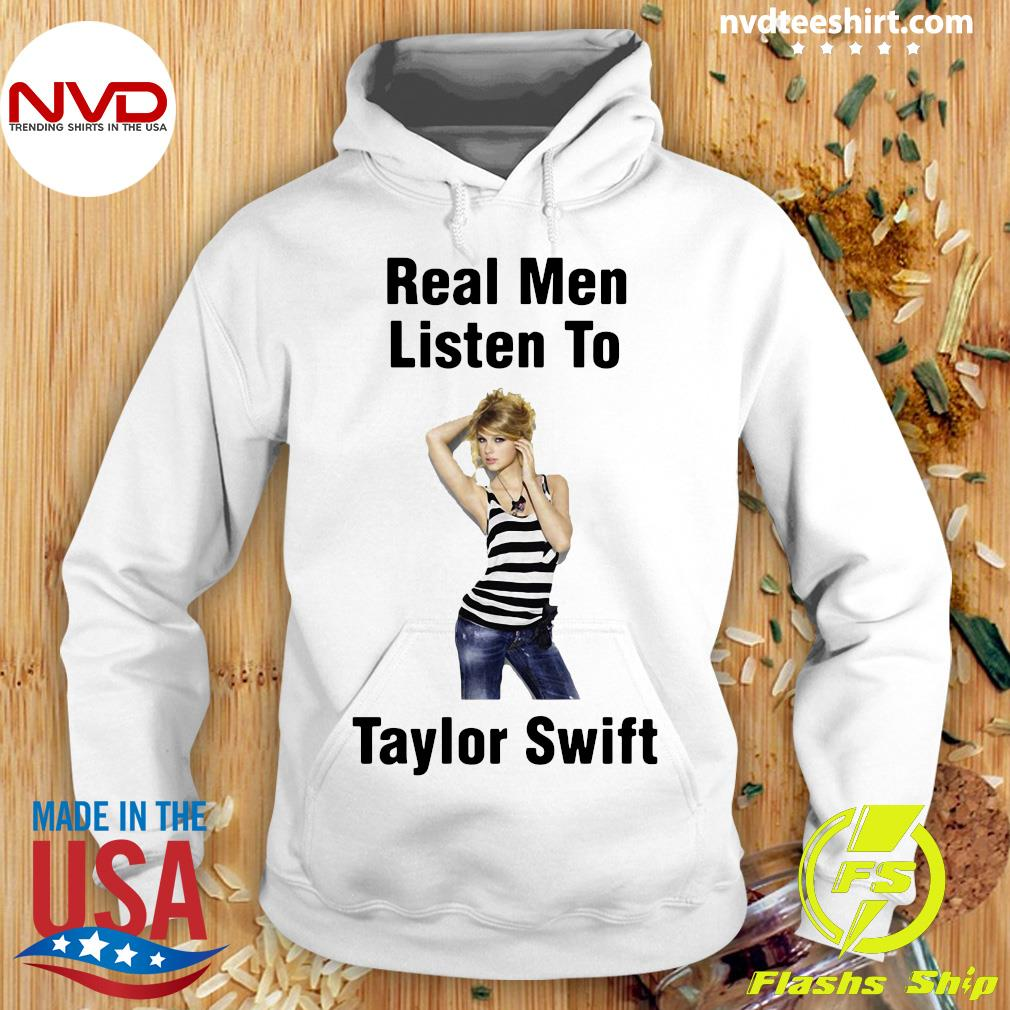 Official Real Men Listen To Taylor Swift T-s Hoodie