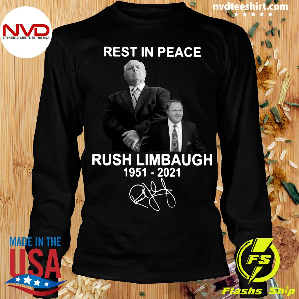 Official Rest In Peace Rush Limbaugh 1951 2021 Signature T-s Longsleeve