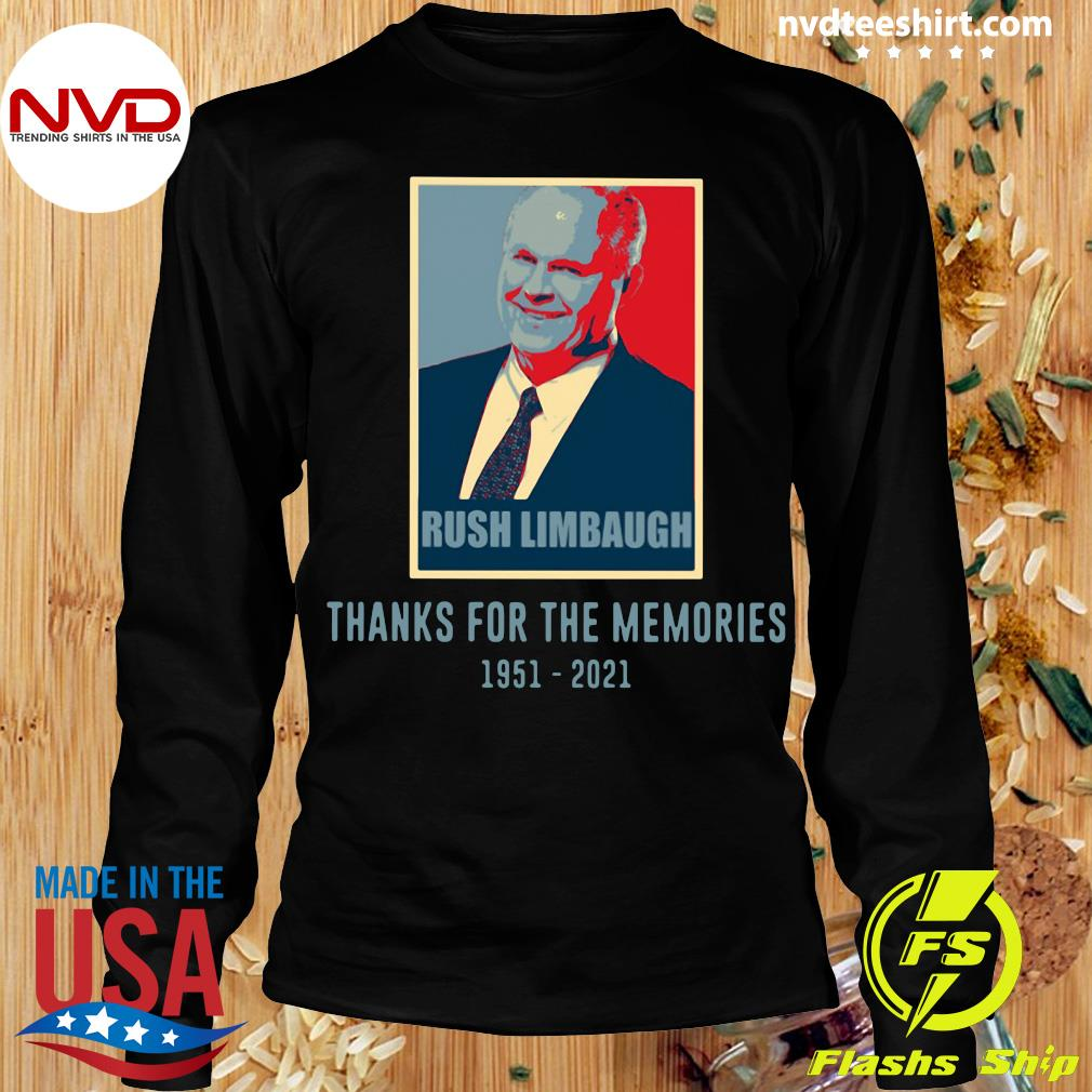 Official Rush Limbaugh Thanks For The Memories 1951 2021 T-s Longsleeve