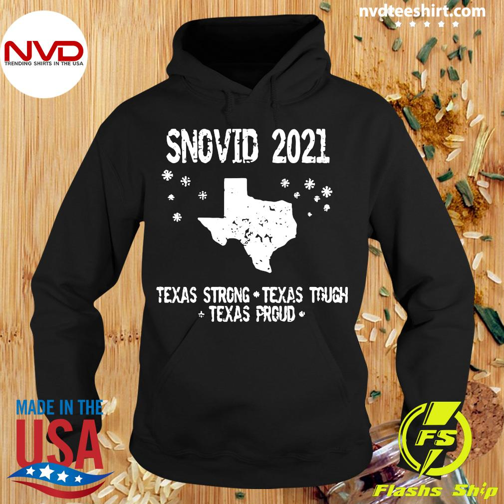 Official Snovid 2021 Texas Strong Texas Tough Texas Proud T-s Hoodie