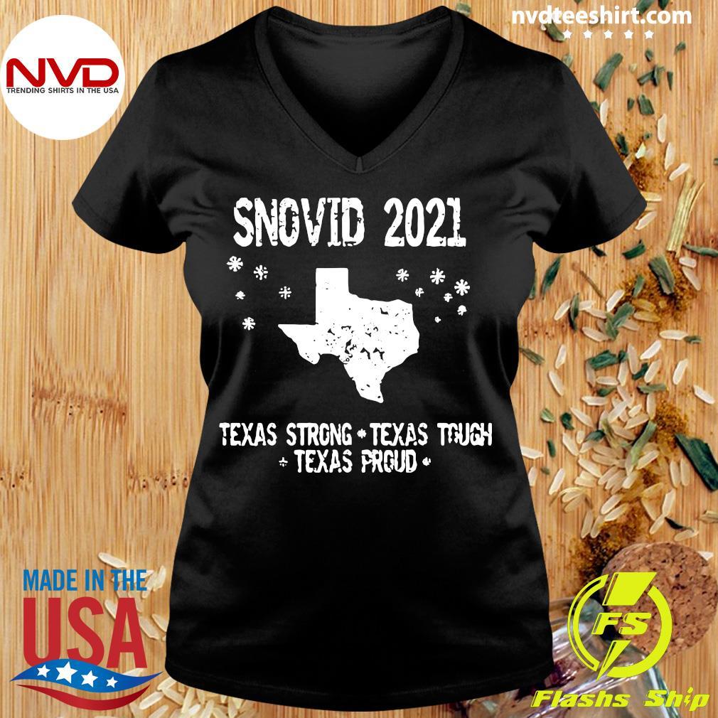 Official Snovid 2021 Texas Strong Texas Tough Texas Proud T-s Ladies tee