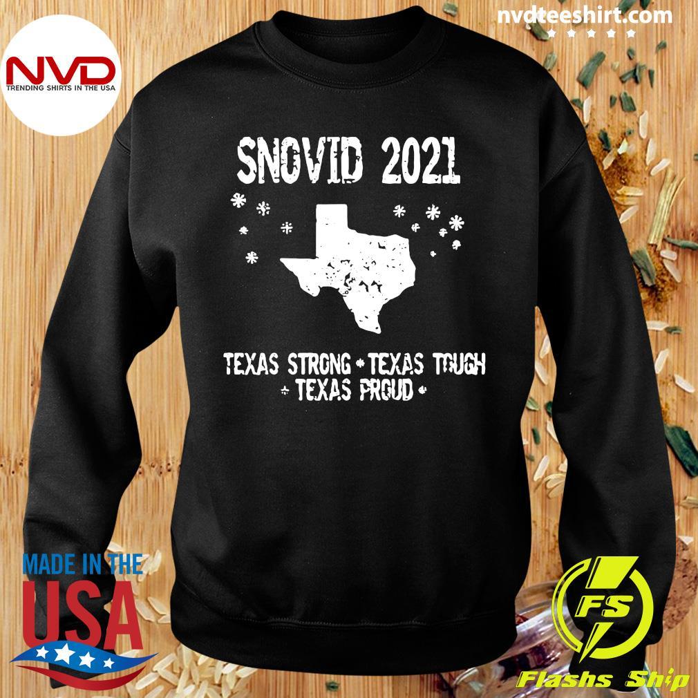 Official Snovid 2021 Texas Strong Texas Tough Texas Proud T-s Sweater