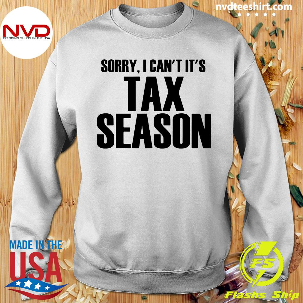 Official Sorry I Can't It's Tax Season T-s Sweater