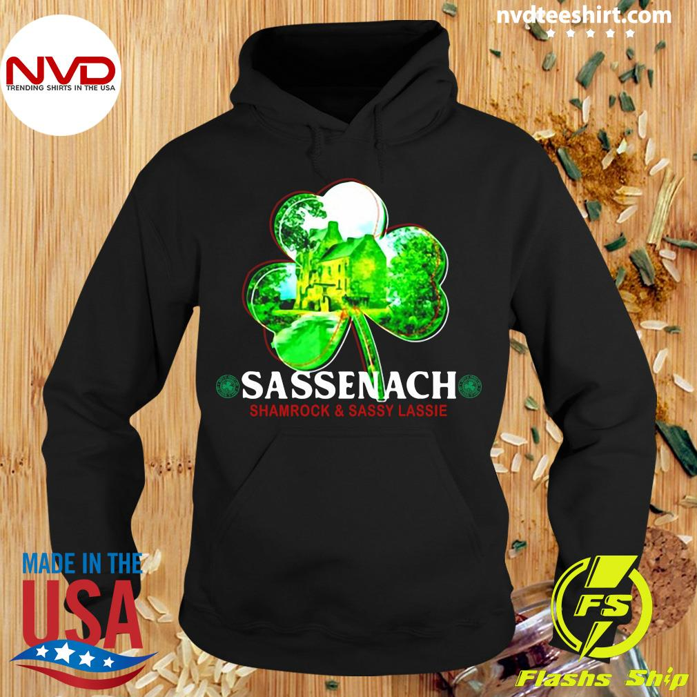 Official St Patricks Day Sassenach Shamrock And Sassy Lassie T-s Hoodie
