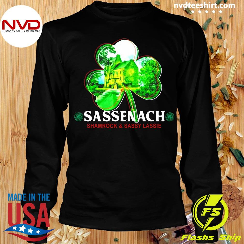 Official St Patricks Day Sassenach Shamrock And Sassy Lassie T-s Longsleeve