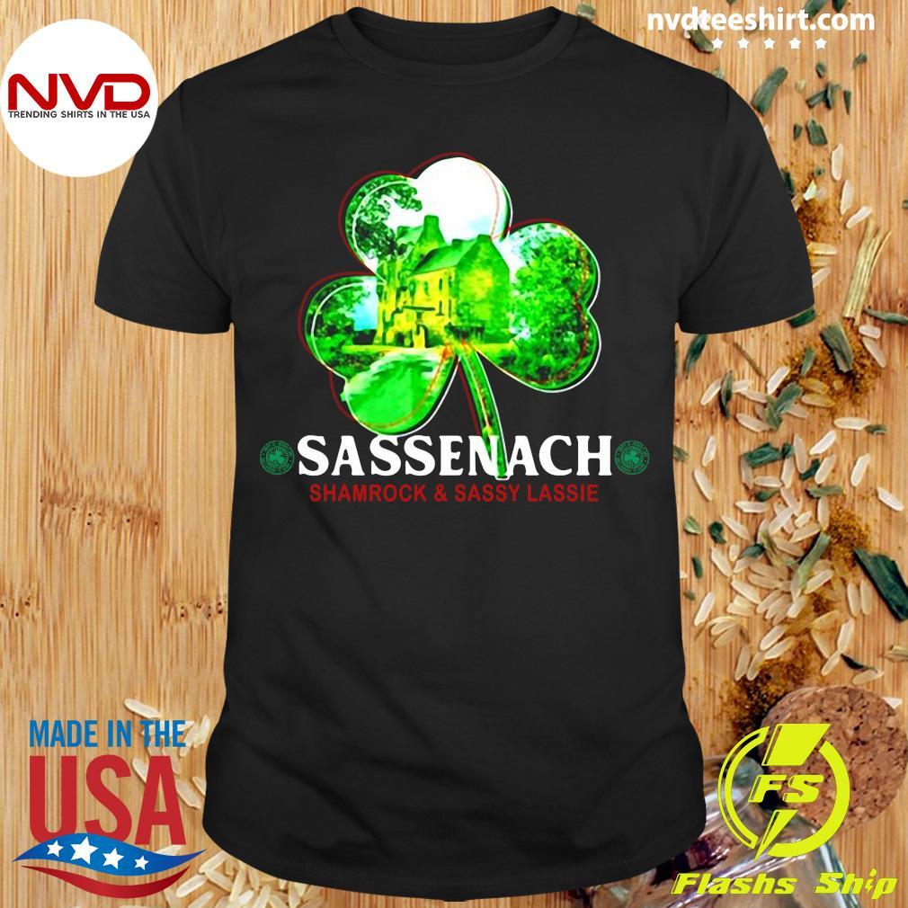 Official St Patricks Day Sassenach Shamrock And Sassy Lassie T-shirt