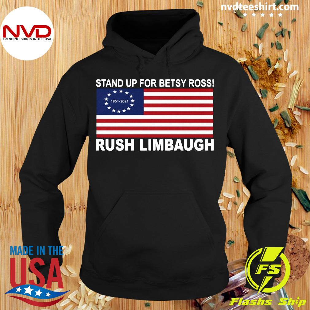 Official Stand Up For Betsy Ross 1951 2021 Rush Limbaugh American Flag T-s Hoodie