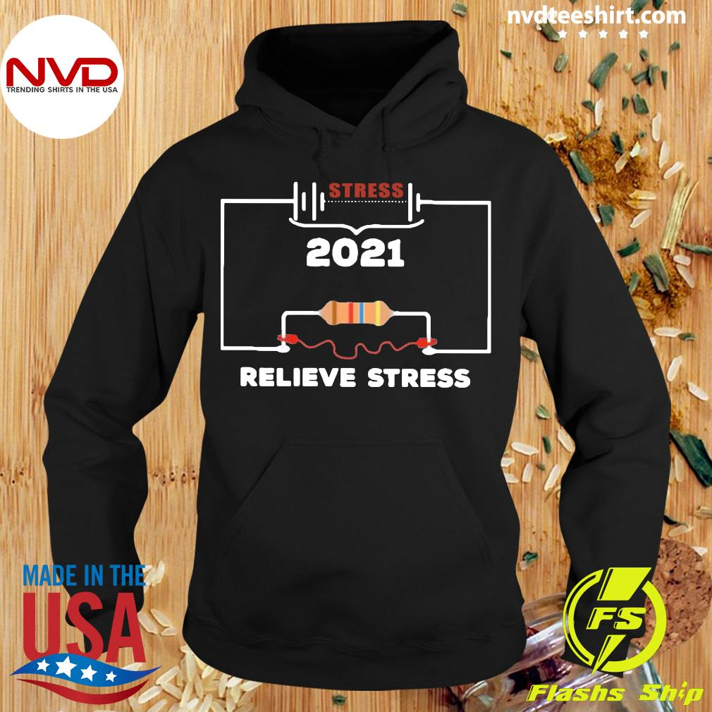 Official Stress 2021 Relieve Stress T-s Hoodie