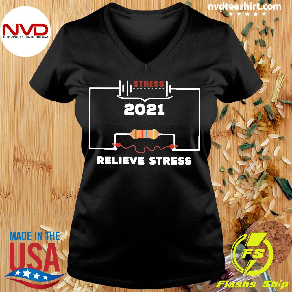 Official Stress 2021 Relieve Stress T-s Ladies tee