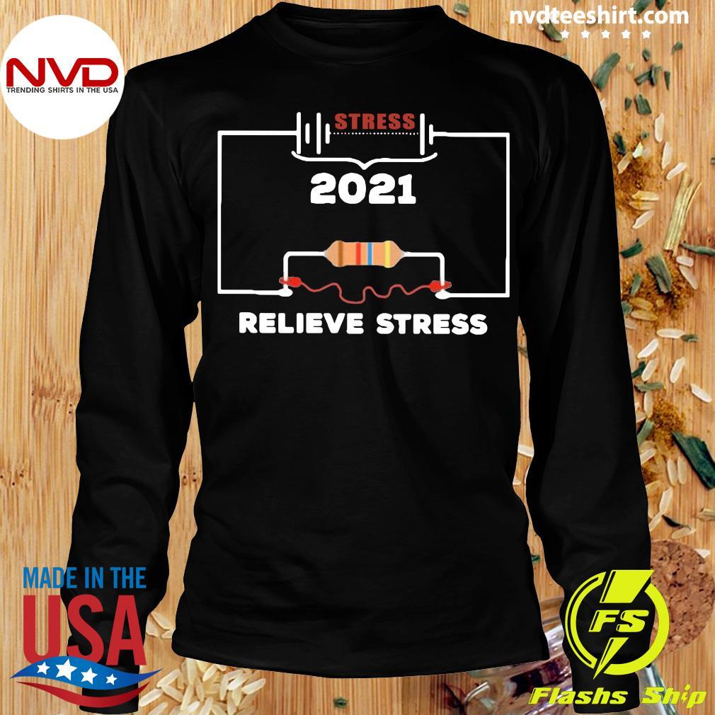 Official Stress 2021 Relieve Stress T-s Longsleeve