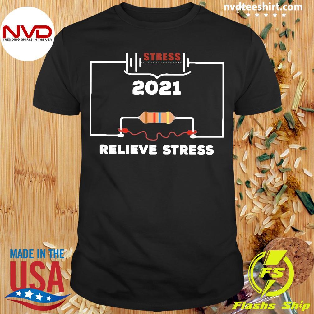 Official Stress 2021 Relieve Stress T-shirt