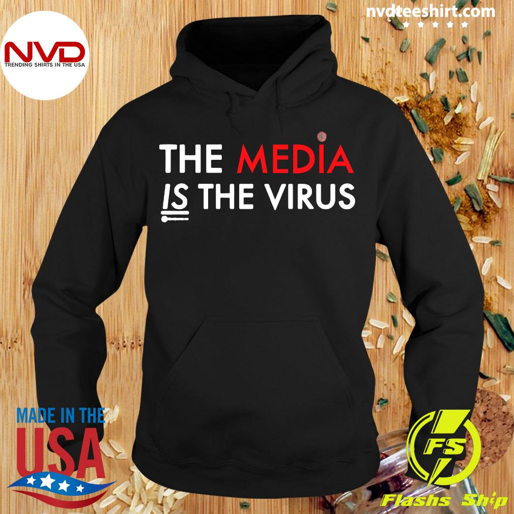 Official The Media Is The Sickness Is The Virus T-s Hoodie
