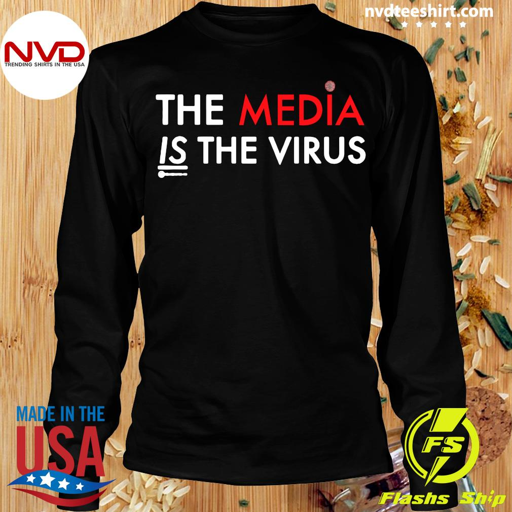 Official The Media Is The Sickness Is The Virus T-s Longsleeve