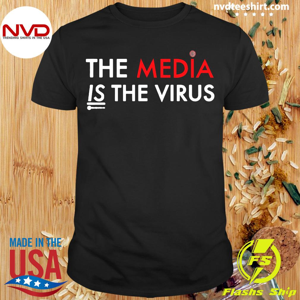Official The Media Is The Sickness Is The Virus T-shirt