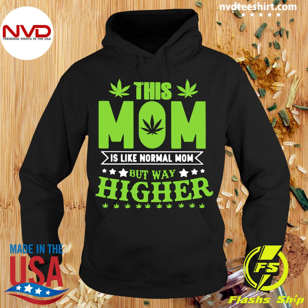 Official This Mom Is Like Normal Mom But Way Higher T-s Hoodie