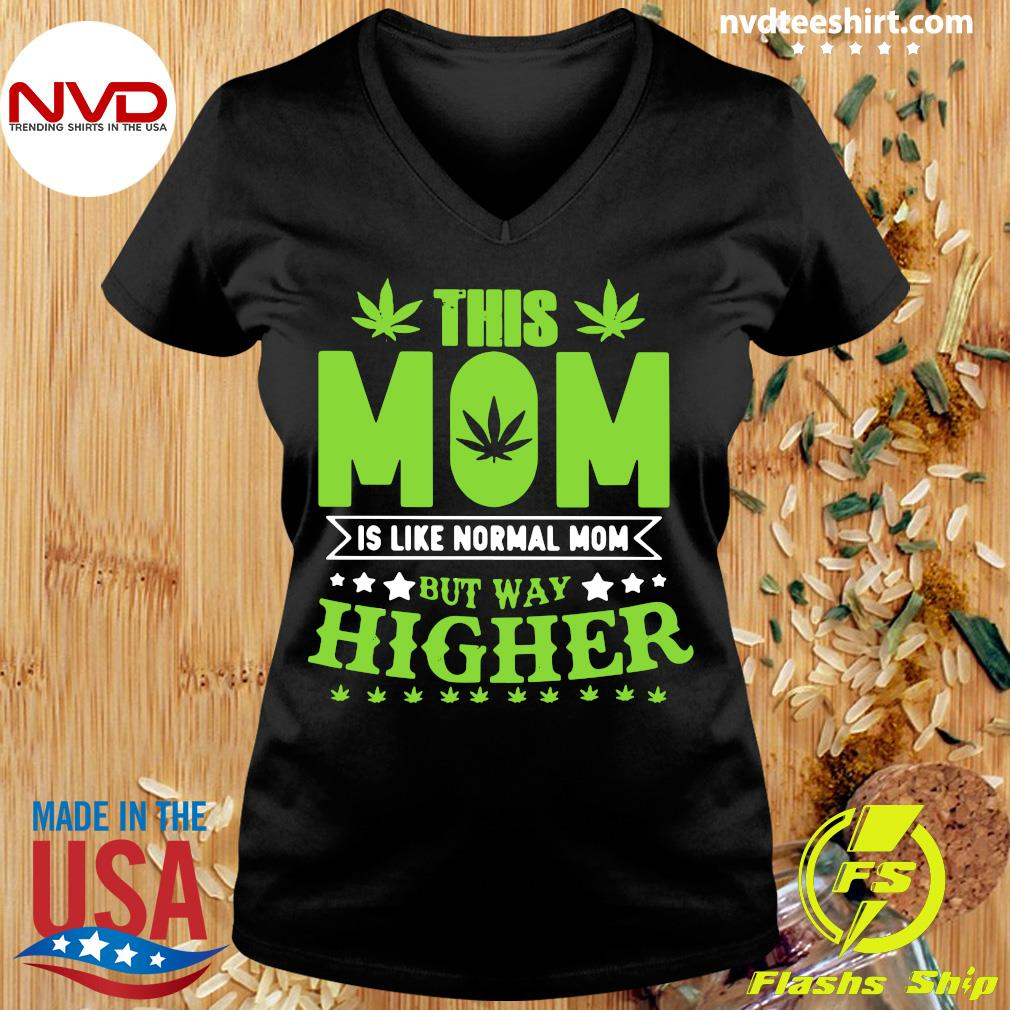Official This Mom Is Like Normal Mom But Way Higher T-s Ladies tee