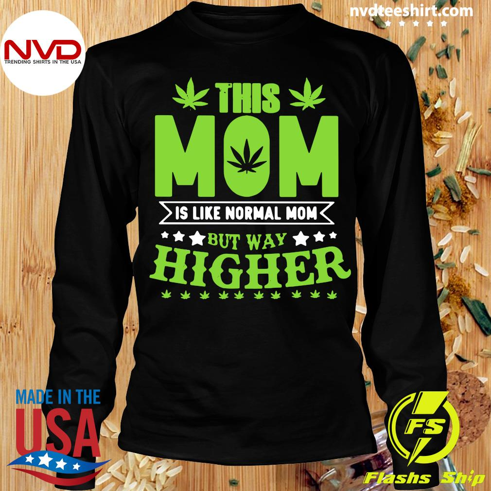 Official This Mom Is Like Normal Mom But Way Higher T-s Longsleeve