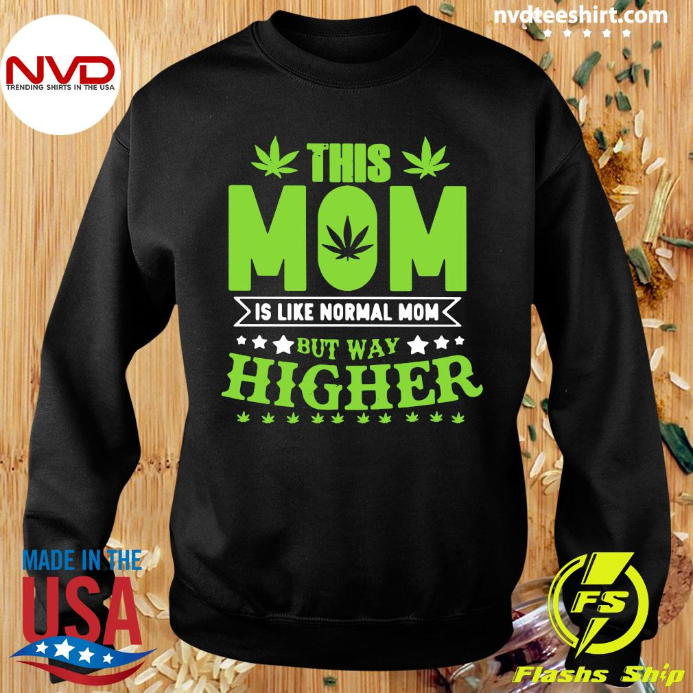 Official This Mom Is Like Normal Mom But Way Higher T-s Sweater