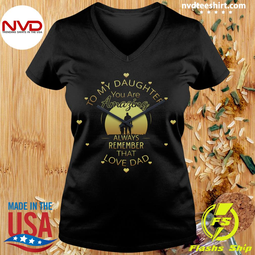 Official To My Daughter You Are Amazing Clock Always Remember That Love Dad T-s Ladies tee