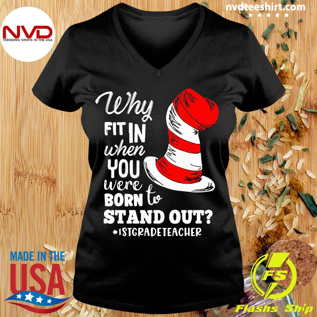 Official Why Fit In When You Were Born To Stand Out 1st Grade Teacher T-s Ladies tee