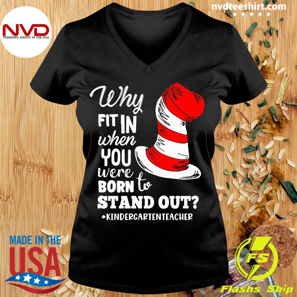 Official Why Fit In When You Were Born To Stand Out Kindergarten Teacher T-s Ladies tee